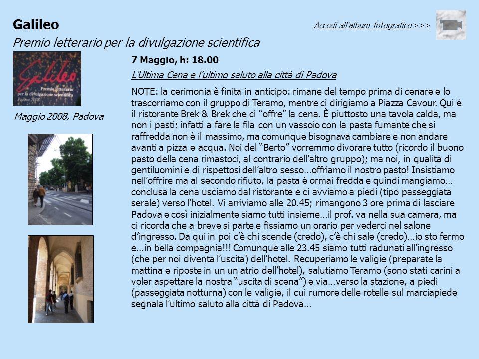 Galileo Premio letterario per la divulgazione scientifica Maggio 2008, Padova LUltima Cena e lultimo saluto alla città di Padova NOTE: la cerimonia è