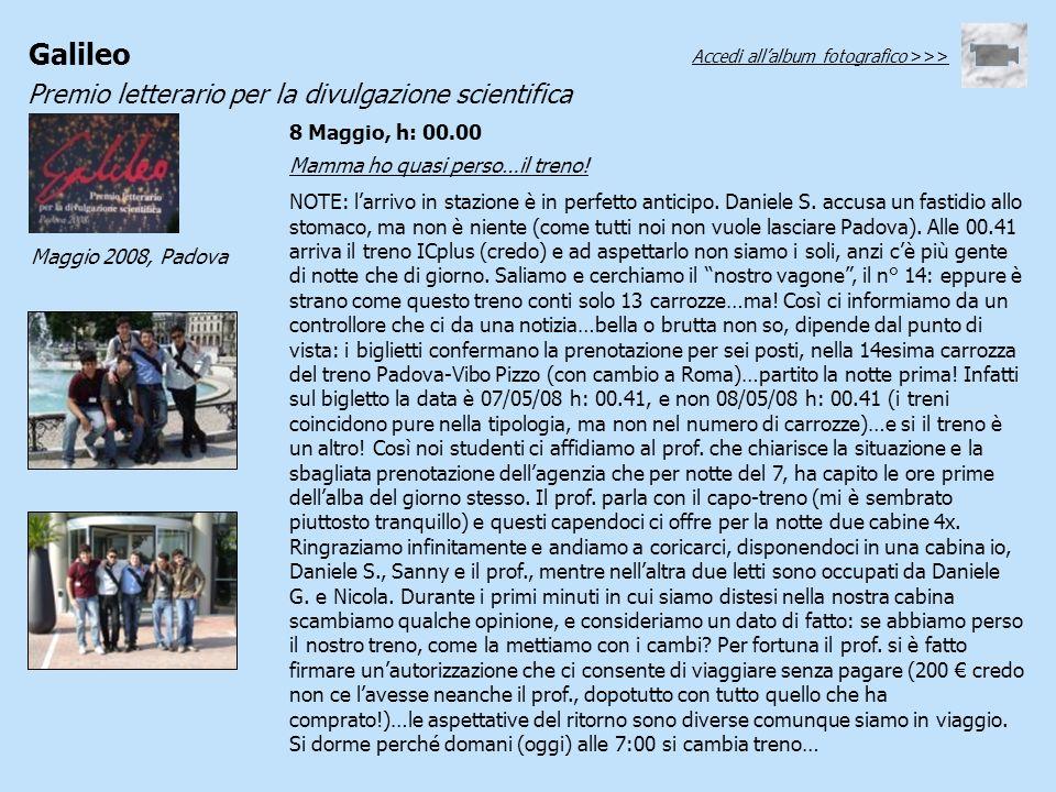 Galileo Premio letterario per la divulgazione scientifica Maggio 2008, Padova Mamma ho quasi perso…il treno! NOTE: larrivo in stazione è in perfetto a