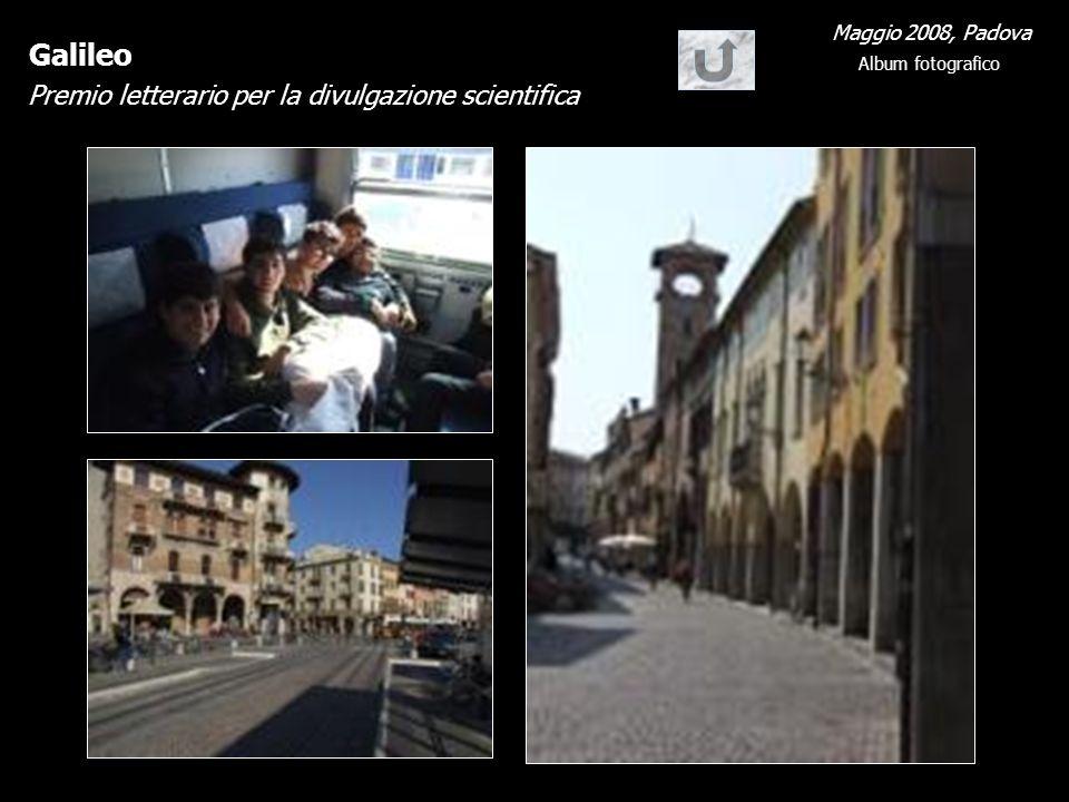 Galileo Premio letterario per la divulgazione scientifica Maggio 2008, Padova Album fotografico