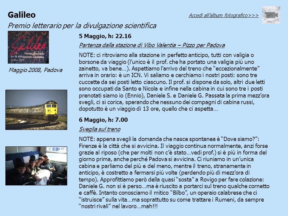 Galileo Premio letterario per la divulgazione scientifica Maggio 2008, Padova 5 Maggio, h: 22.16 Partenza dalla stazione di Vibo Valentia – Pizzo per
