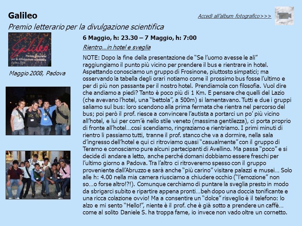 Galileo Premio letterario per la divulgazione scientifica Maggio 2008, Padova Rientro…in hotel e sveglia NOTE: Dopo la fine della presentazione de Se