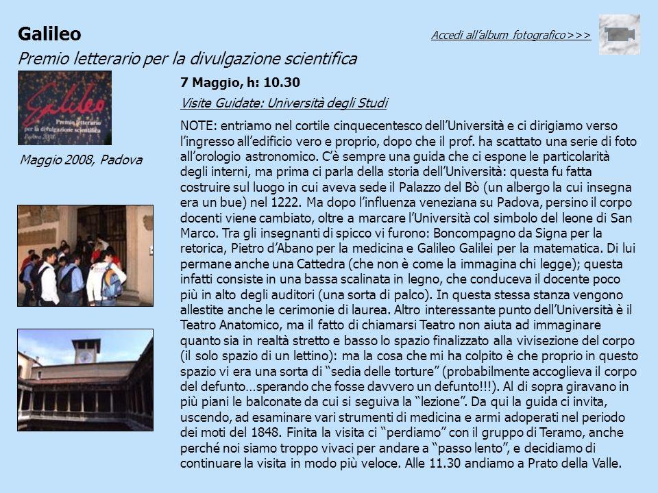 Galileo Premio letterario per la divulgazione scientifica Maggio 2008, Padova Visite Guidate: Università degli Studi NOTE: entriamo nel cortile cinque
