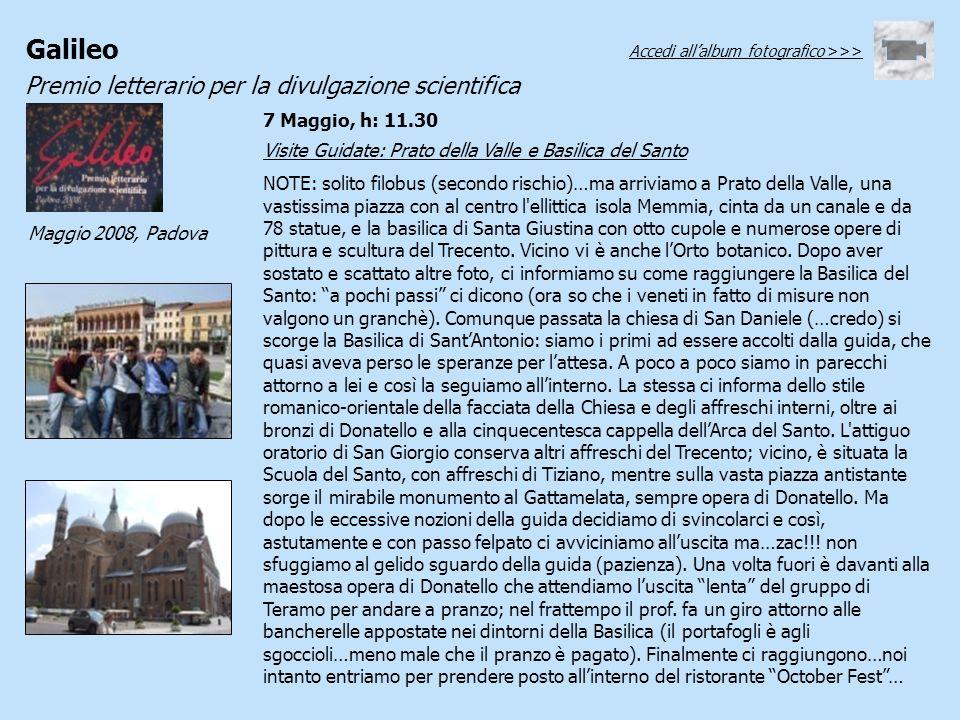 Galileo Premio letterario per la divulgazione scientifica Maggio 2008, Padova Visite Guidate: Prato della Valle e Basilica del Santo NOTE: solito filo