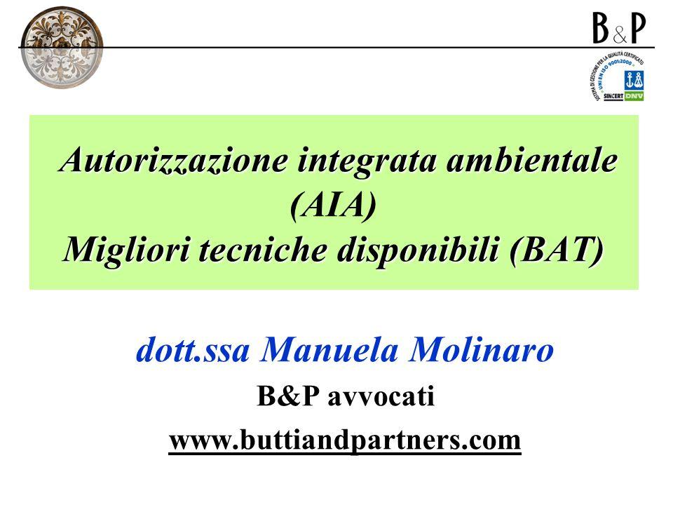 Autorizzazione integrata ambientale Migliori tecniche disponibili (BAT) Autorizzazione integrata ambientale (AIA) Migliori tecniche disponibili (BAT)