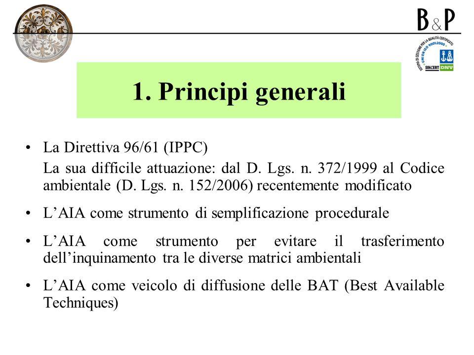 1. Principi generali La Direttiva 96/61 (IPPC) La sua difficile attuazione: dal D. Lgs. n. 372/1999 al Codice ambientale (D. Lgs. n. 152/2006) recente