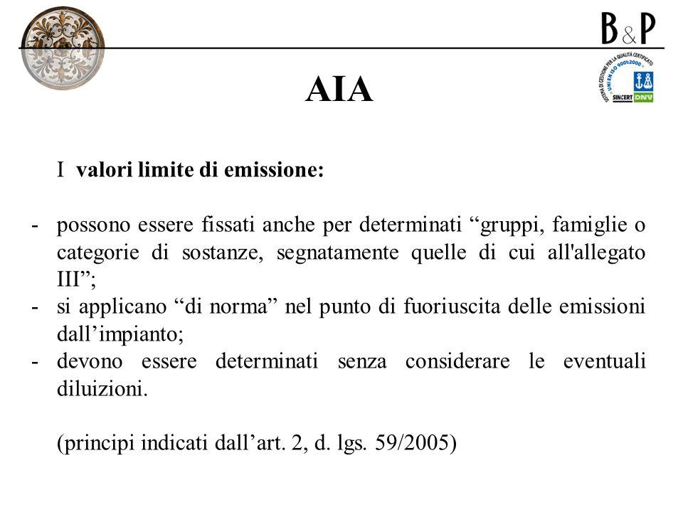 AIA I valori limite di emissione: -possono essere fissati anche per determinati gruppi, famiglie o categorie di sostanze, segnatamente quelle di cui a