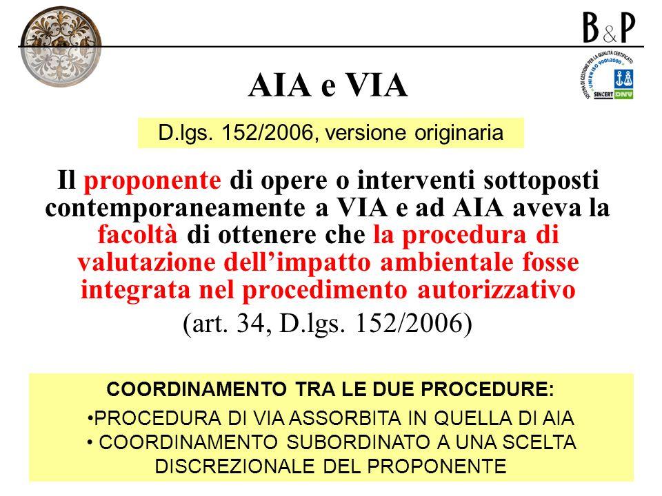 AIA e VIA Il proponente di opere o interventi sottoposti contemporaneamente a VIA e ad AIA aveva la facoltà di ottenere che la procedura di valutazion