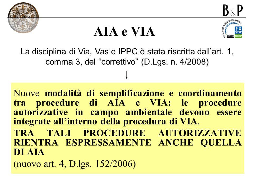 AIA e VIA Nuove modalità di semplificazione e coordinamento tra procedure di AIA e VIA: le procedure autorizzative in campo ambientale devono essere i