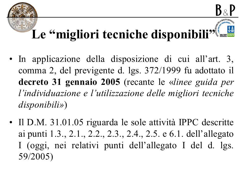 Le migliori tecniche disponibili In applicazione della disposizione di cui allart. 3, comma 2, del previgente d. lgs. 372/1999 fu adottato il decreto