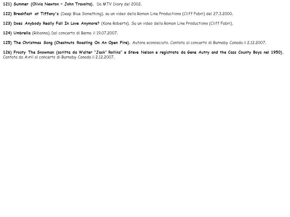 121) Summer (Olivia Newton – John Travolta). Da MTV Diary del 2002. 122) Breakfast at Tiffany's (Deep Blue Something). su un video della Roman Line Pr