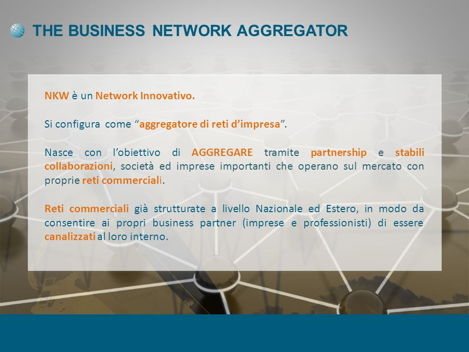 THE BUSINESS NETWORK AGGREGATOR NKW è un Network Innovativo.