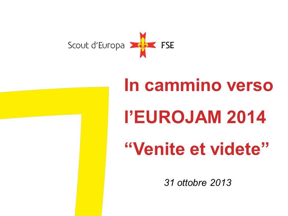 In cammino verso lEUROJAM 2014 Venite et videte 31 ottobre 2013