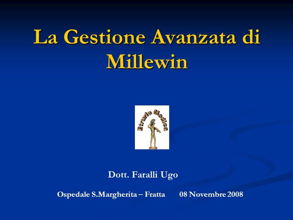 La Gestione Avanzata di Millewin Equipe Territoriale Castiglion Fiorentino Dott. Failli Giovanni – Dott. Faralli Ugo Dott. Faralli Ugo Ospedale S.Marg