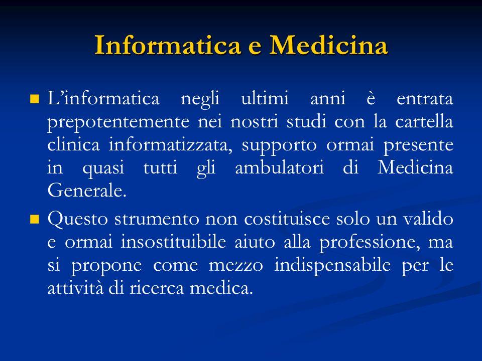 Informatica e Medicina Linformatica negli ultimi anni è entrata prepotentemente nei nostri studi con la cartella clinica informatizzata, supporto orma