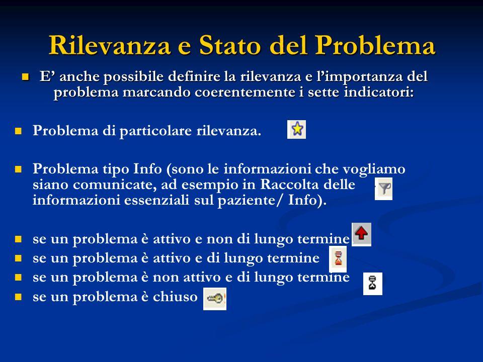 Rilevanza e Stato del Problema E anche possibile definire la rilevanza e limportanza del problema marcando coerentemente i sette indicatori: E anche p