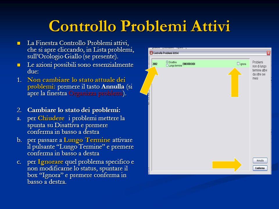 Controllo Problemi Attivi La Finestra Controllo Problemi attivi, che si apre cliccando, in Lista problemi, sullOrologio Giallo (se presente). La Fines