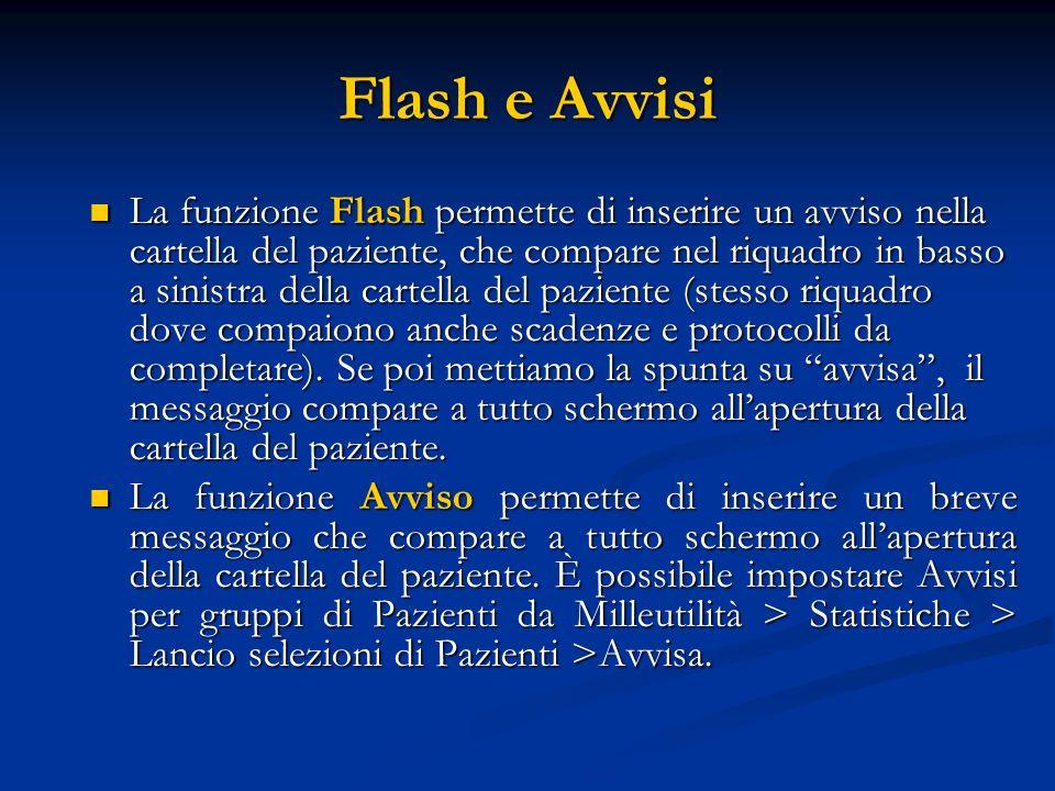 Flash e Avvisi La funzione Flash permette di inserire un avviso nella cartella del paziente, che compare nel riquadro in basso a sinistra della cartel