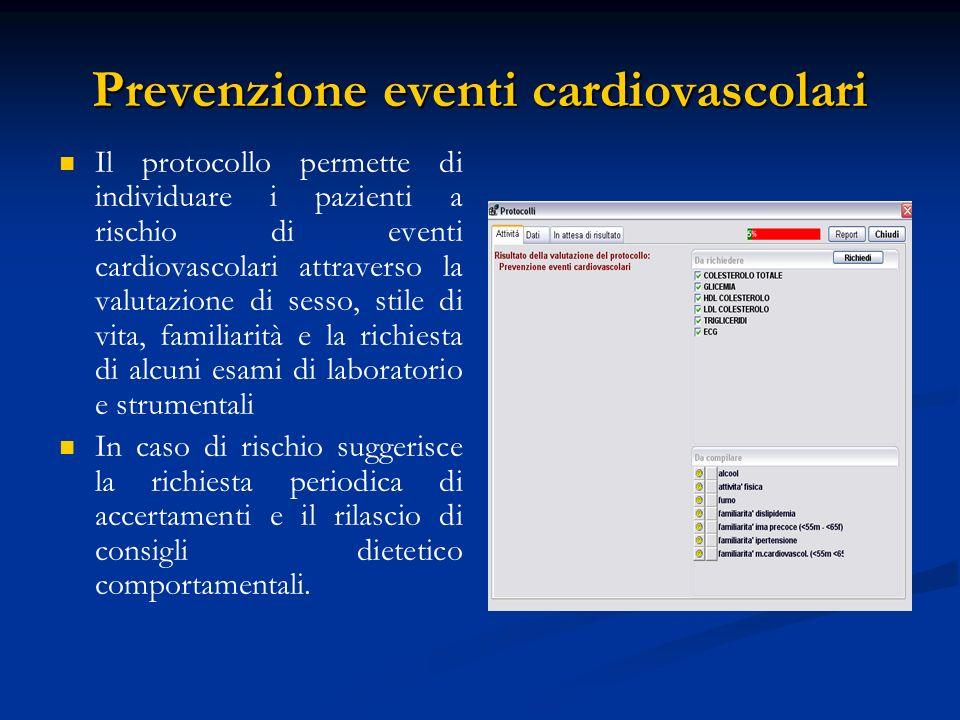 Prevenzione eventi cardiovascolari Il protocollo permette di individuare i pazienti a rischio di eventi cardiovascolari attraverso la valutazione di s