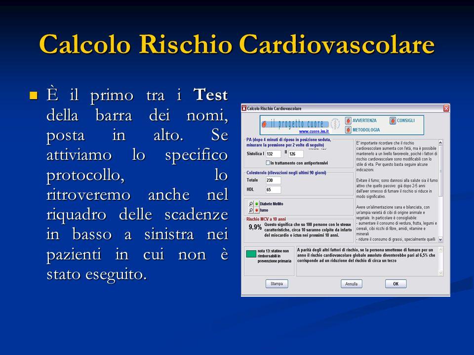 Calcolo Rischio Cardiovascolare È il primo tra i Test della barra dei nomi, posta in alto. Se attiviamo lo specifico protocollo, lo ritroveremo anche