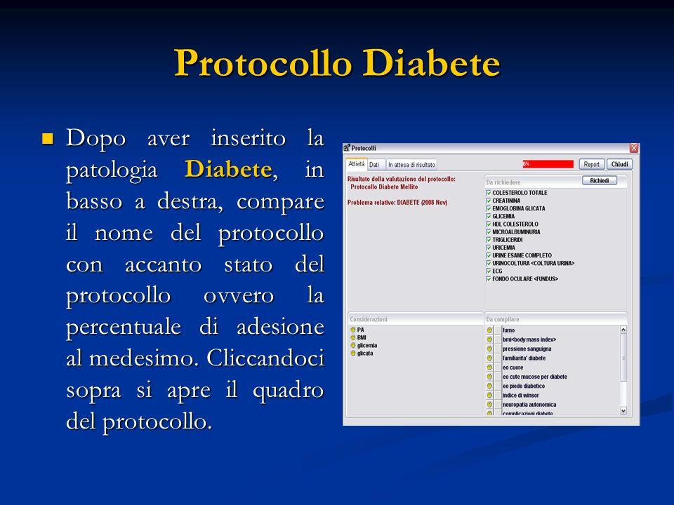Protocollo Diabete Dopo aver inserito la patologia Diabete, in basso a destra, compare il nome del protocollo con accanto stato del protocollo ovvero