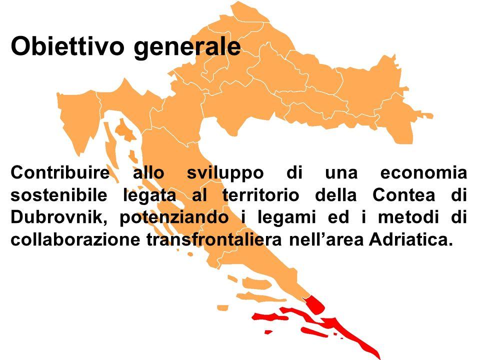 Obiettivo generale Contribuire allo sviluppo di una economia sostenibile legata al territorio della Contea di Dubrovnik, potenziando i legami ed i metodi di collaborazione transfrontaliera nellarea Adriatica.
