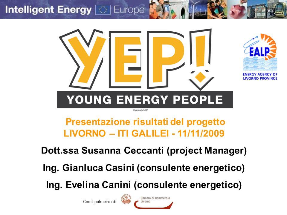 Presentazione risultati del progetto LIVORNO – ITI GALILEI - 11/11/2009 Dott.ssa Susanna Ceccanti (project Manager) Ing. Gianluca Casini (consulente e