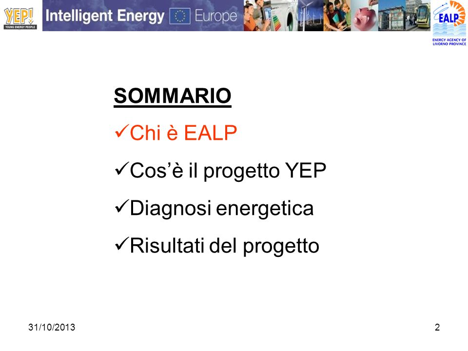 31/10/20132 SOMMARIO Chi è EALP Cosè il progetto YEP Diagnosi energetica Risultati del progetto