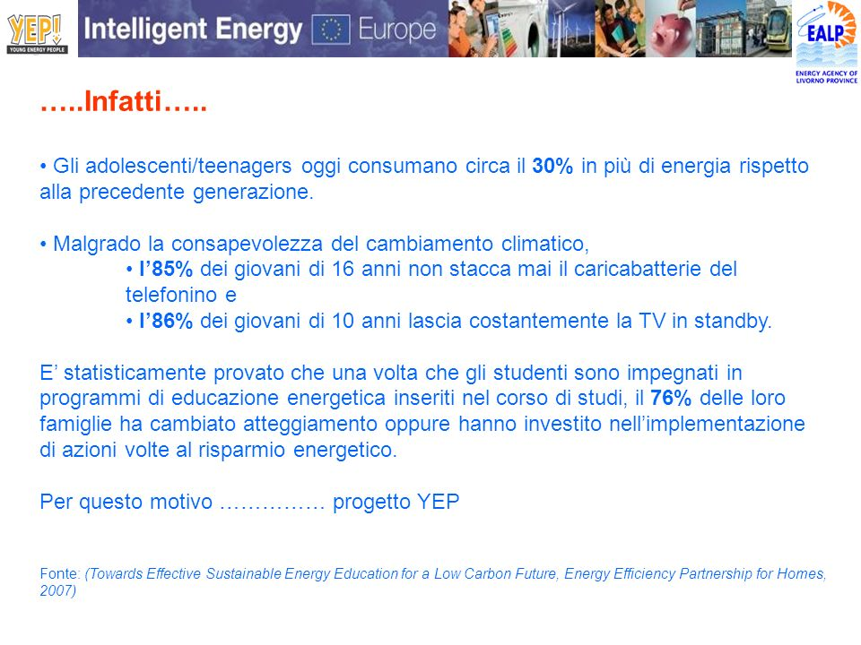 …..Infatti….. Gli adolescenti/teenagers oggi consumano circa il 30% in più di energia rispetto alla precedente generazione. Malgrado la consapevolezza