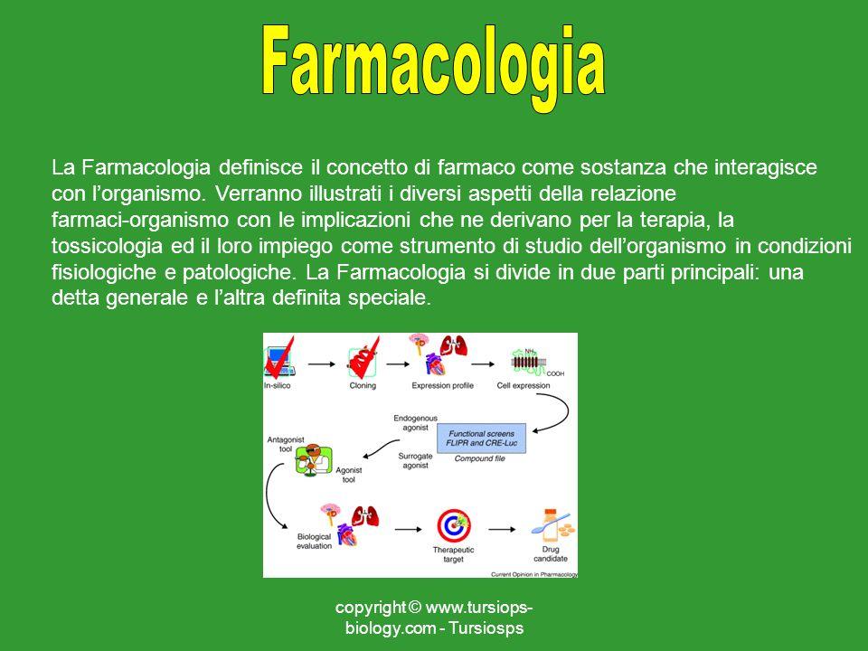 copyright © www.tursiops- biology.com - Tursiosps La Farmacologia definisce il concetto di farmaco come sostanza che interagisce con lorganismo. Verra