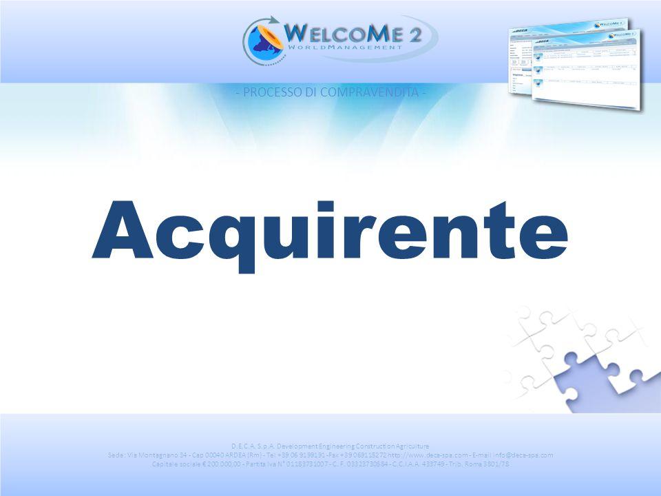 D.E.C.A. S.p.A. Development Engineering Construction Agriculture Sede: Via Montagnano 34 - Cap 00040 ARDEA (Rm) - Tel +39 06 9199191 -Fax +39 06911527