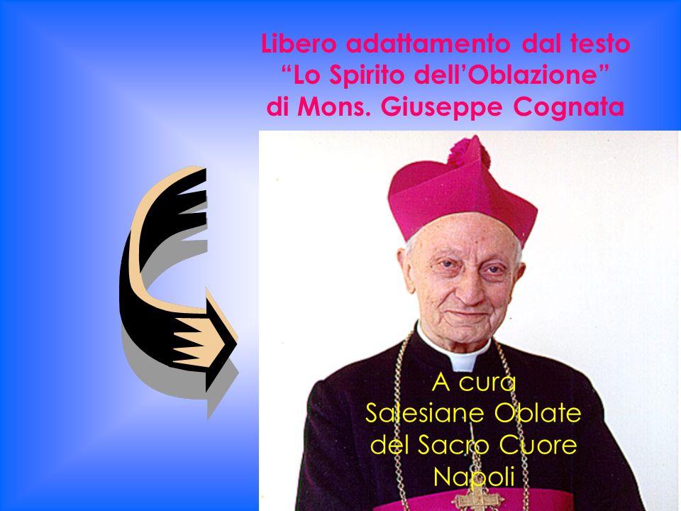 A cura Salesiane Oblate del Sacro Cuore Napoli Libero adattamento dal testo Lo Spirito dellOblazione di Mons. Giuseppe Cognata