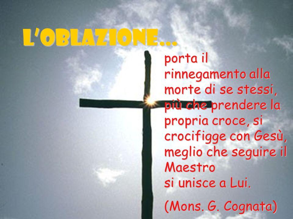 porta il rinnegamento alla morte di se stessi, più che prendere la propria croce, si crocifigge con Gesù, meglio che seguire il Maestro si unisce a Lu