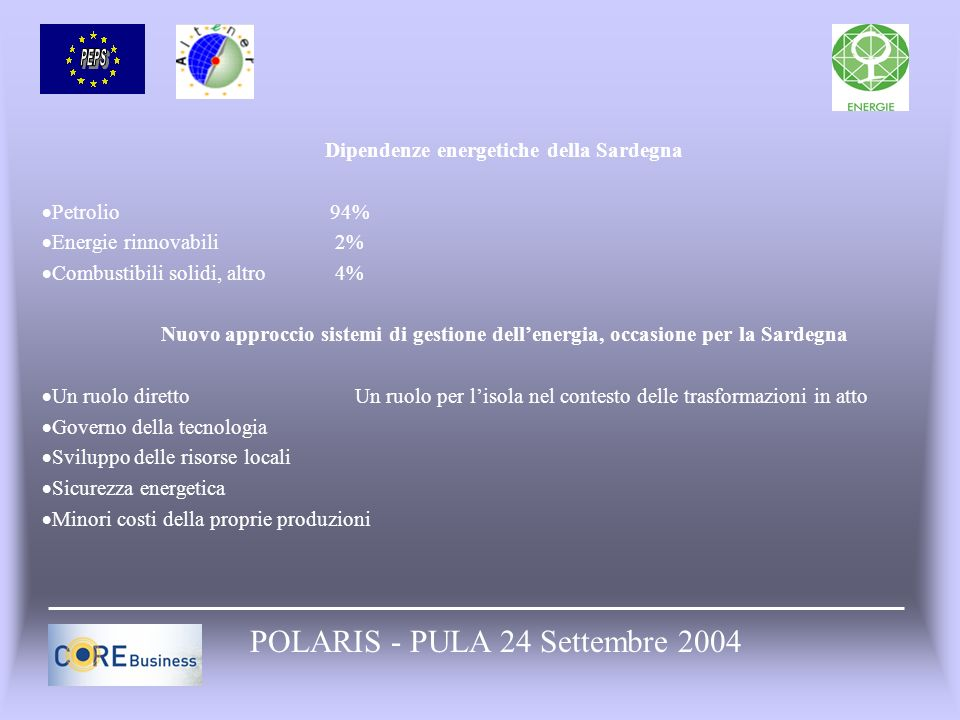 Dipendenze energetiche della Sardegna Petrolio 94% Energie rinnovabili 2% Combustibili solidi, altro 4% Nuovo approccio sistemi di gestione dellenergi