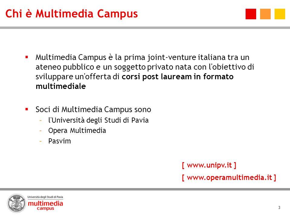 3 Chi è Multimedia Campus Multimedia Campus è la prima joint-venture italiana tra un ateneo pubblico e un soggetto privato nata con l'obiettivo di svi