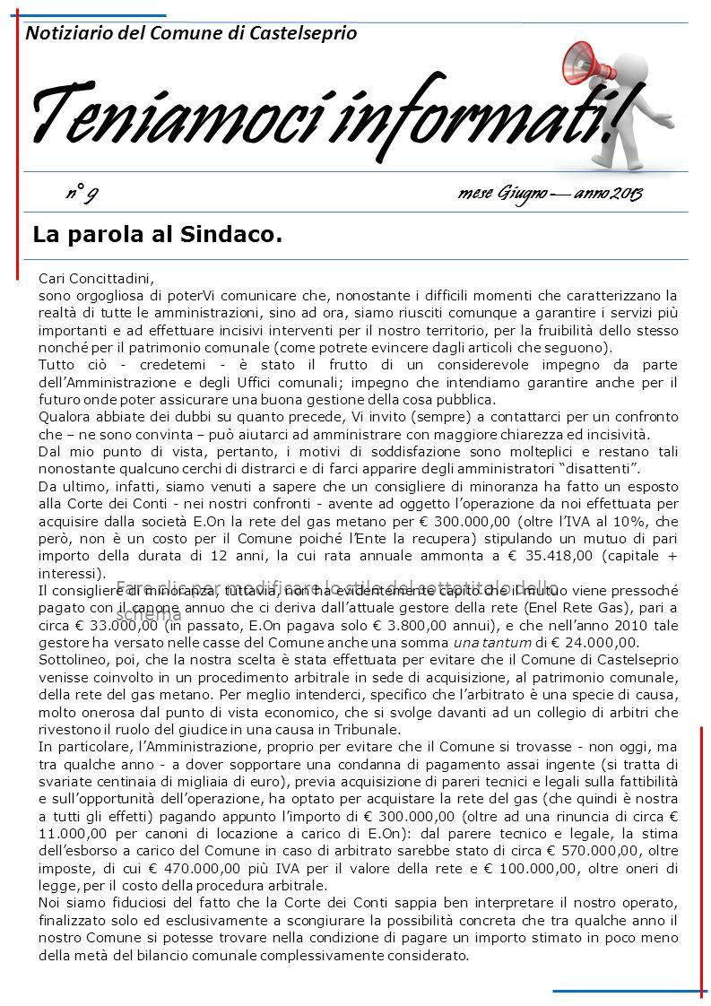 Fare clic per modificare lo stile del sottotitolo dello schema n° 9 mese Giugno anno 2013 Notiziario del Comune di Castelseprio Teniamoci informati! L