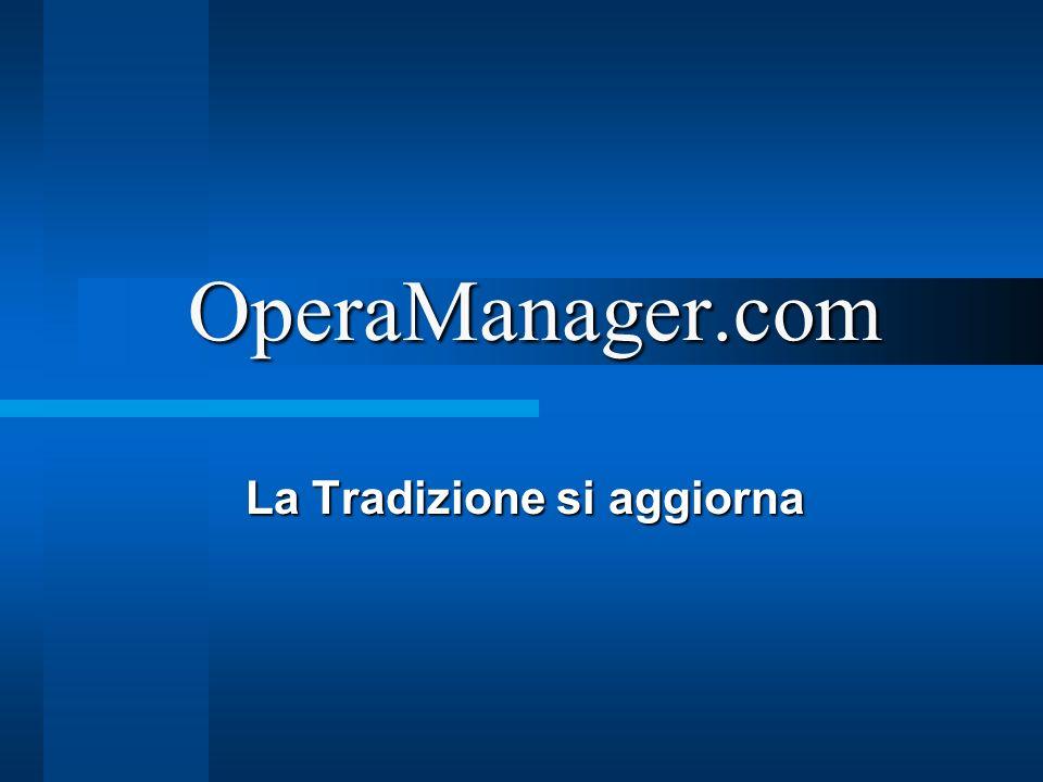 OperaManager.com La Tradizione si aggiorna