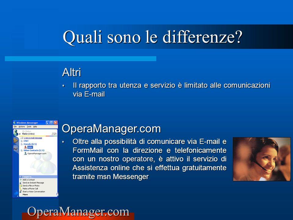 OperaManager.com Altri Il rapporto tra utenza e servizio è limitato alle comunicazioni via E-mail Il rapporto tra utenza e servizio è limitato alle co