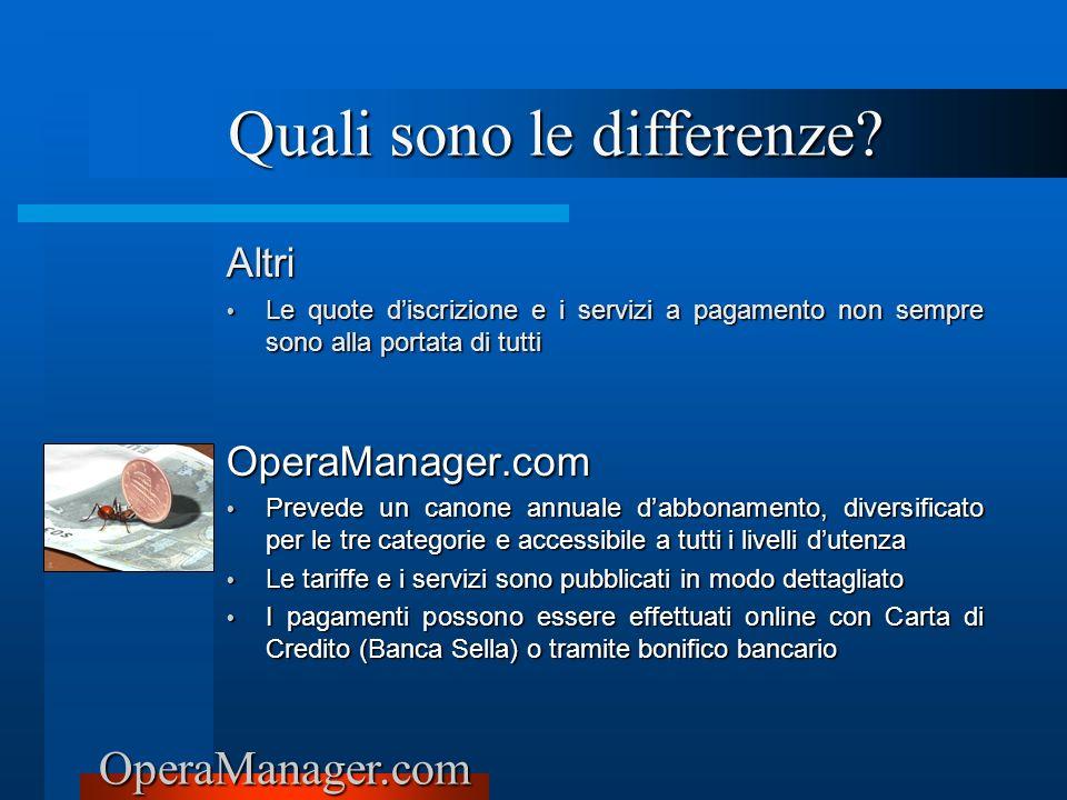 OperaManager.com Altri Le quote discrizione e i servizi a pagamento non sempre sono alla portata di tutti Le quote discrizione e i servizi a pagamento