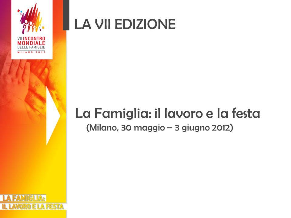 LA VII EDIZIONE «Il VII Incontro Mondiale delle Famiglie (…) ci consentirà di riflettere sul significato delluomo-donna, del matrimonio, della famiglia e della vita.