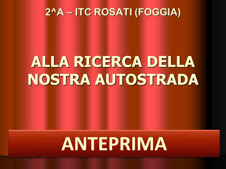 ALLA RICERCA DELLA NOSTRA AUTOSTRADA 2^A – ITC ROSATI (FOGGIA)