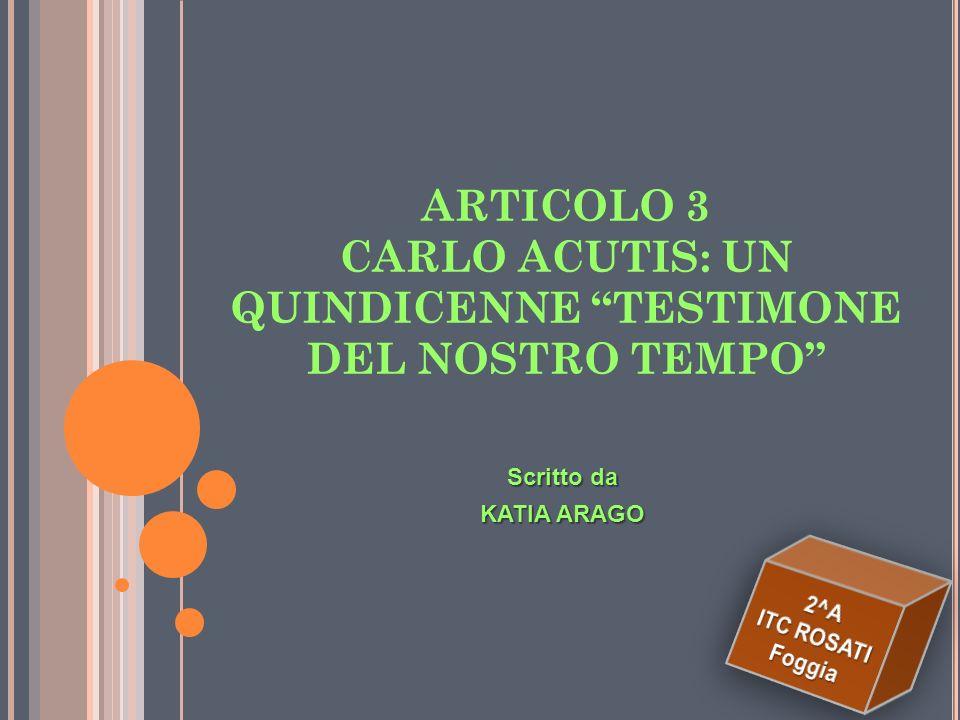Carlo Acutis fino ad ora io non lo conoscevo: non avevo mai sentito parlarne, non avevo avuto modo di visitare il suo sito web e/o di leggere la sua s