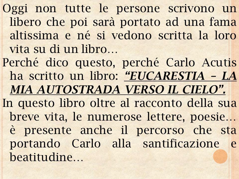 ARTICOLO 3 CARLO ACUTIS: UN QUINDICENNE TESTIMONE DEL NOSTRO TEMPO Scritto da KATIA ARAGO