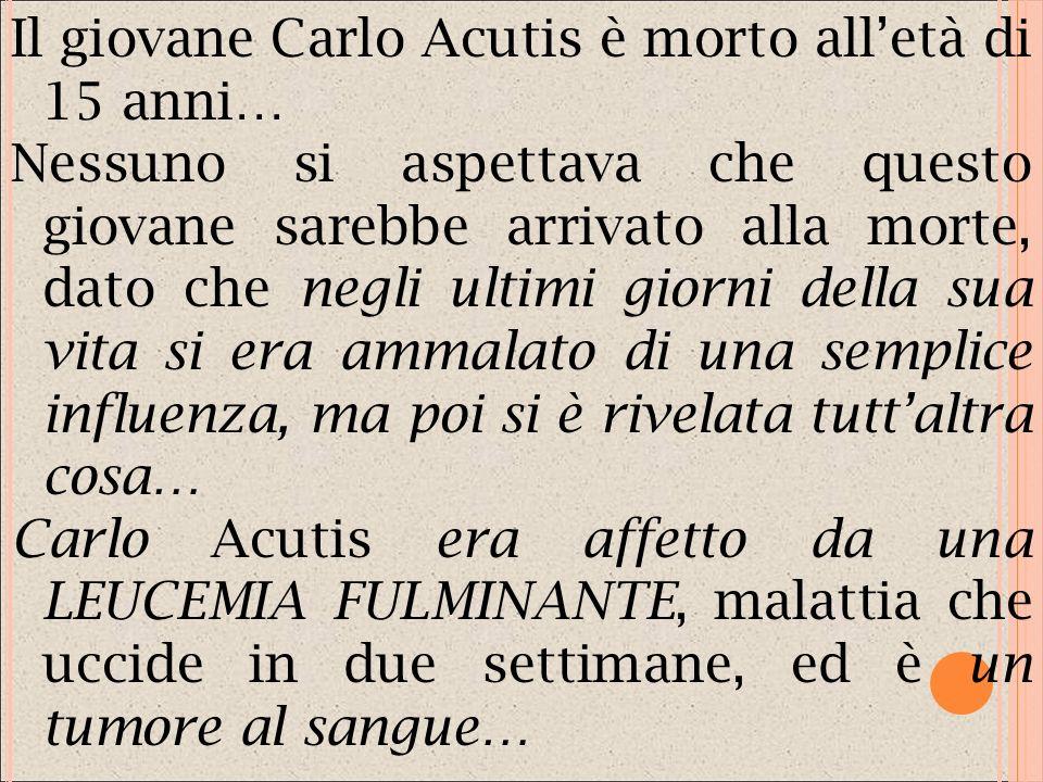 ARTICOLO 4 CARLO ACUTIS: UN ESEMPIO DA SEGUIRE SE TUTTI FOSSIMO COME LUI IL MONDO SAREBBE MIGLIORE Scritto da FRANCESCO MOREA GIUSEPPE SPADAVECCHIA