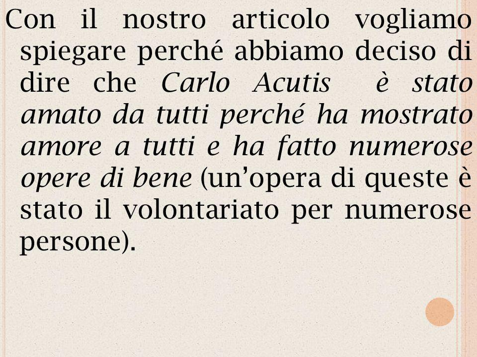 ARTICOLO 6 CARLO ACUTIS: AMANTE DI DIO, AMATO DA TUTTI Scritto da ANDREA DELLAQUILA FRANCESCO P. DE LILLO