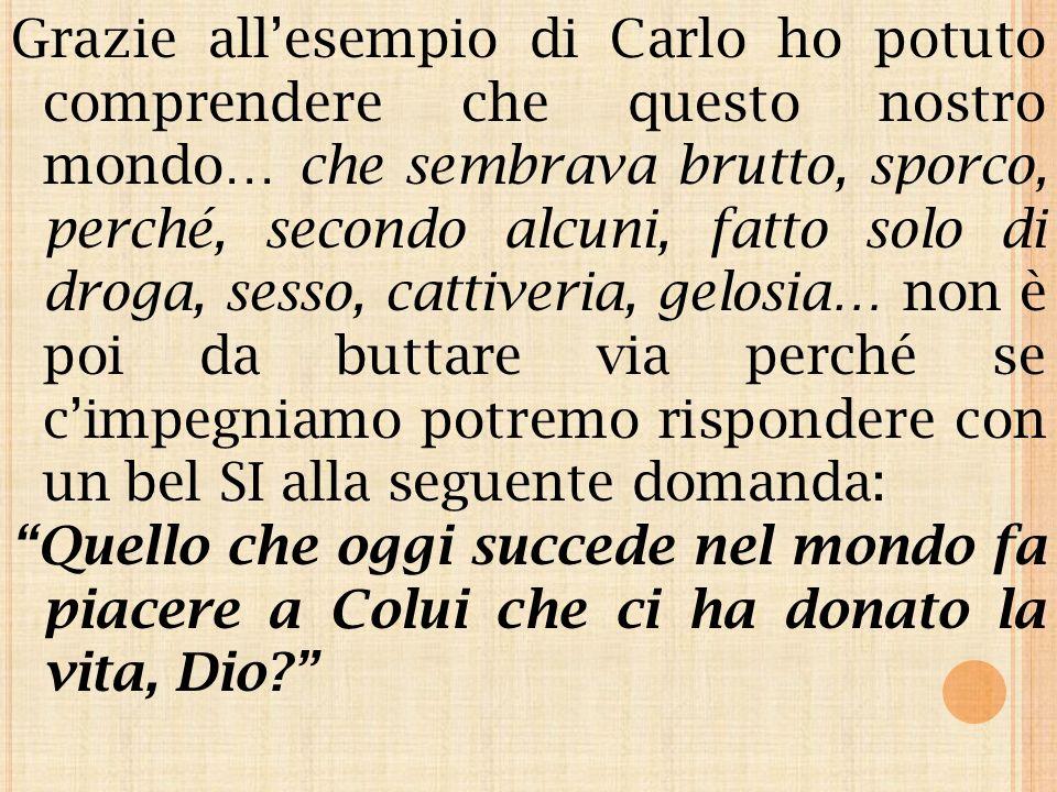 ARTICOLO 7 UNO SGUARDO AL MONDO (PARLANDO DI CARLO ACUTIS) Scritto da CARMEN LAMBIASE