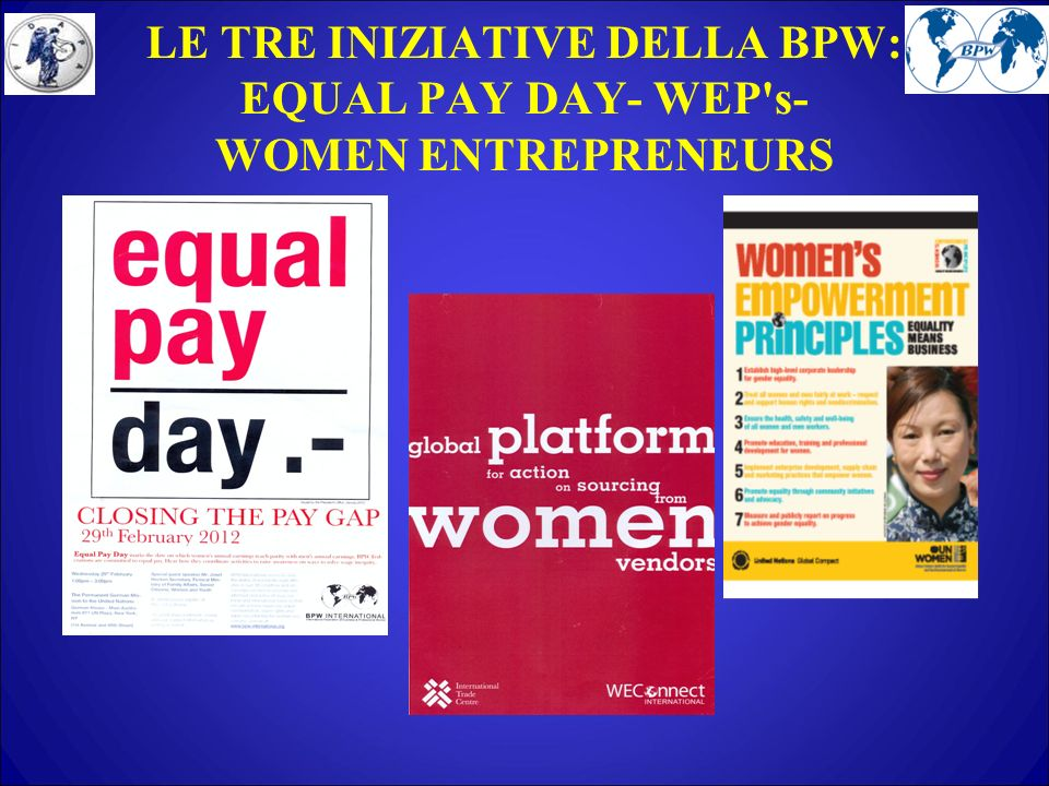 LE TRE INIZIATIVE DELLA BPW: EQUAL PAY DAY- WEP s- WOMEN ENTREPRENEURS