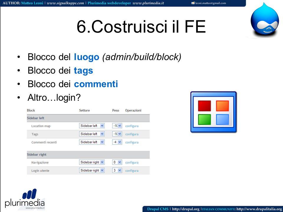 6.Costruisci il FE Blocco del luogo (admin/build/block) Blocco dei tags Blocco dei commenti Altro…login?