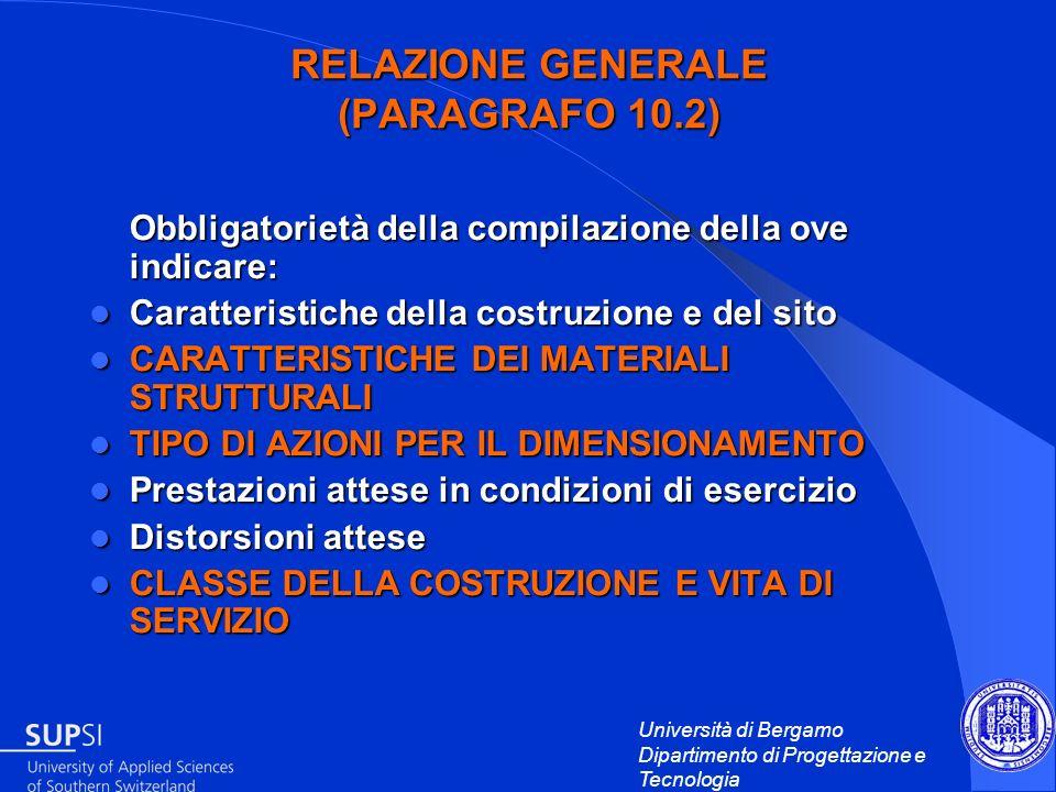 Università di Bergamo Dipartimento di Progettazione e Tecnologia RELAZIONE GENERALE (PARAGRAFO 10.2) Obbligatorietà della compilazione della ove indic