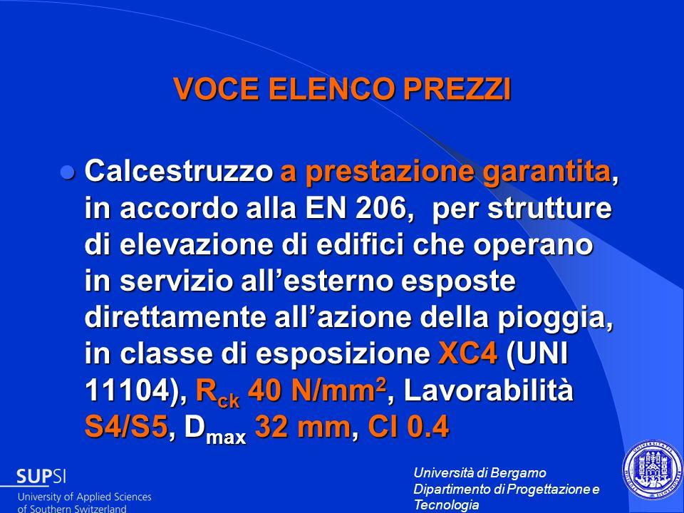 Università di Bergamo Dipartimento di Progettazione e Tecnologia VOCE ELENCO PREZZI Calcestruzzo a prestazione garantita, in accordo alla EN 206, per