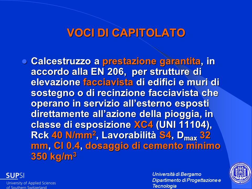 Università di Bergamo Dipartimento di Progettazione e Tecnologia VOCI DI CAPITOLATO Calcestruzzo a prestazione garantita, in accordo alla EN 206, per